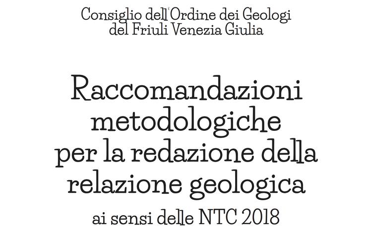 Raccomandazioni per la redazione della Relazione Geologica ai sensi delle NTC 2018