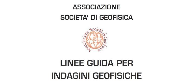 Linee guida per le indagini geofisiche - Associazione delle Società di Geofisica (ASG)