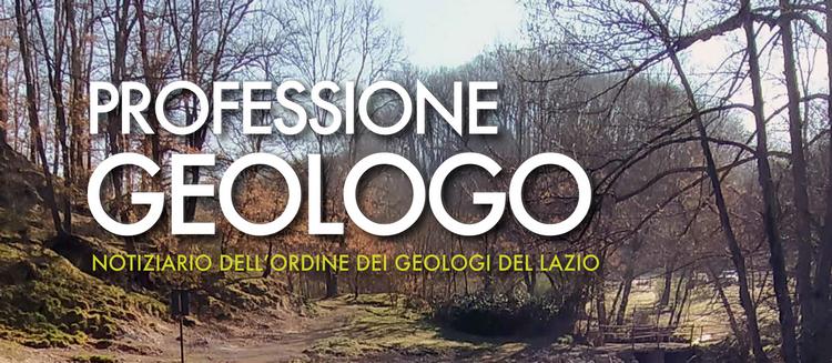 Professione Geologo - aprile 2021, online il notiziario dell'Ordine dei Geologi del Lazio