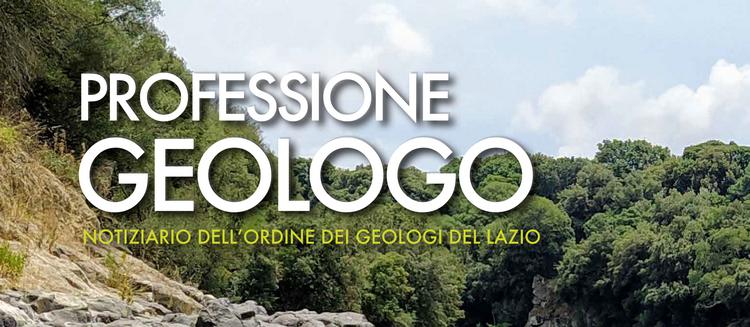 Professione Geologo - luglio 2021, online il notiziario dell'Ordine dei Geologi del Lazio