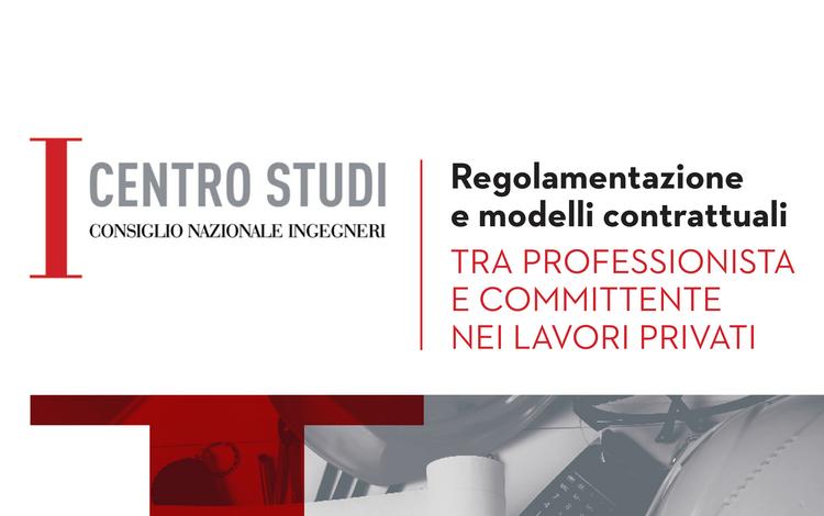 Regolamentazione e modelli contrattuali tra professionista e committente nei lavori privati: pubblicazione CNI