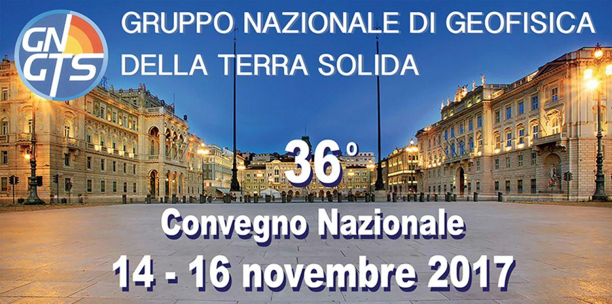 36° Convegno GNGTS (Gruppo Nazionale per la Geofisica della Terra Solida), Trieste 14-16 novembre 2017