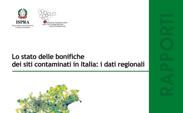 Pubblicazione ISPRA - Lo stato delle bonifiche dei siti contaminati in Italia: i dati regionali