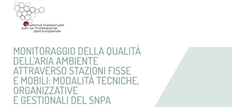 Rapporto SNPA: Monitoraggio della qualità dell'aria ambiente attraverso stazioni fisse e mobili
