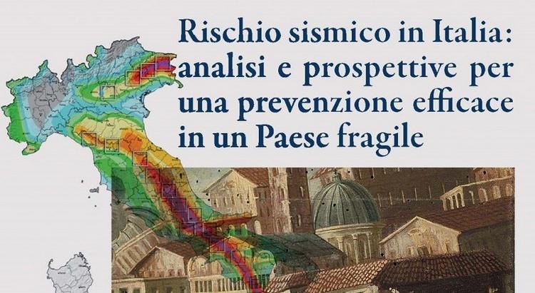 Rischio sismico in Italia: analisi e prospettive per una prevenzione efficace in un Paese fragile