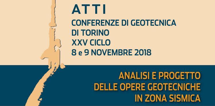 Online gli Atti delle Conferenze di Geotecnica di Torino - Analisi e Progetto delle Opere Geotecniche in Zona Sismica