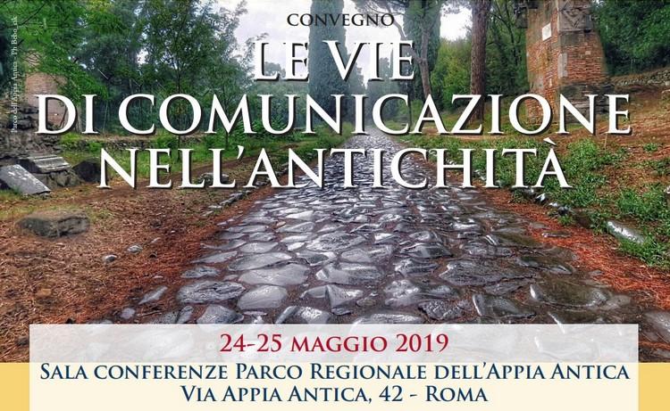 """Convegno """"Le vie di comunicazione nell'antichità"""" - 24-25 maggio 2019 - Roma"""