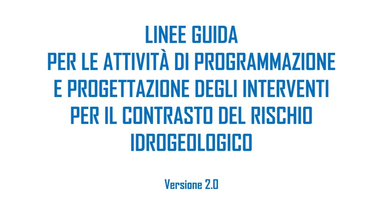 #italiasicura - Linee guida per la progettazione delle opere contro il dissesto idrogeologico