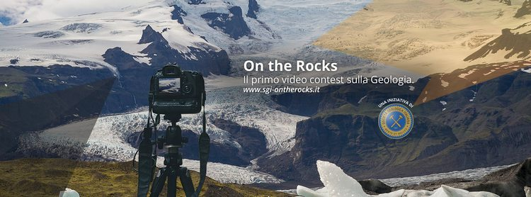 On the Rocks: partecipa al primo video contest sulla Geologia