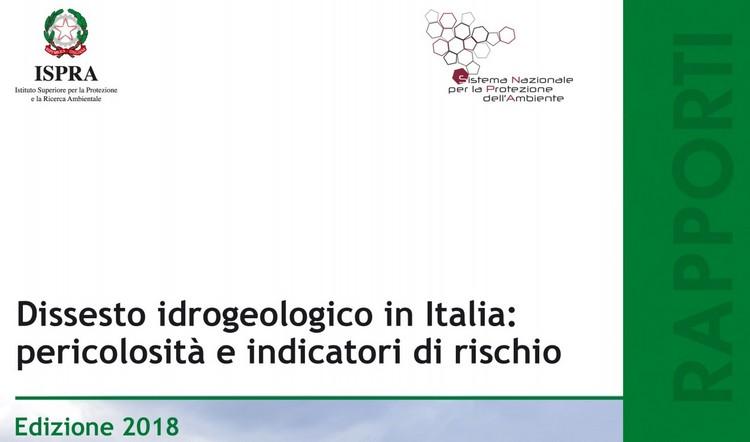Dissesto idrogeologico in Italia; Rapporto ISPRA 2018