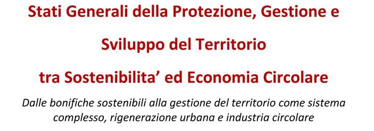 Gli Stati Generali della Protezione, Gestione e Sviluppo del Territorio tra Sostenibilità ed Economia Circolare